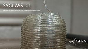 Syglass – pierwsza na świecie drukarka 3D do szkła niskotemperaturowego